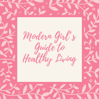 Modern Girl's Guide to Healthy Living